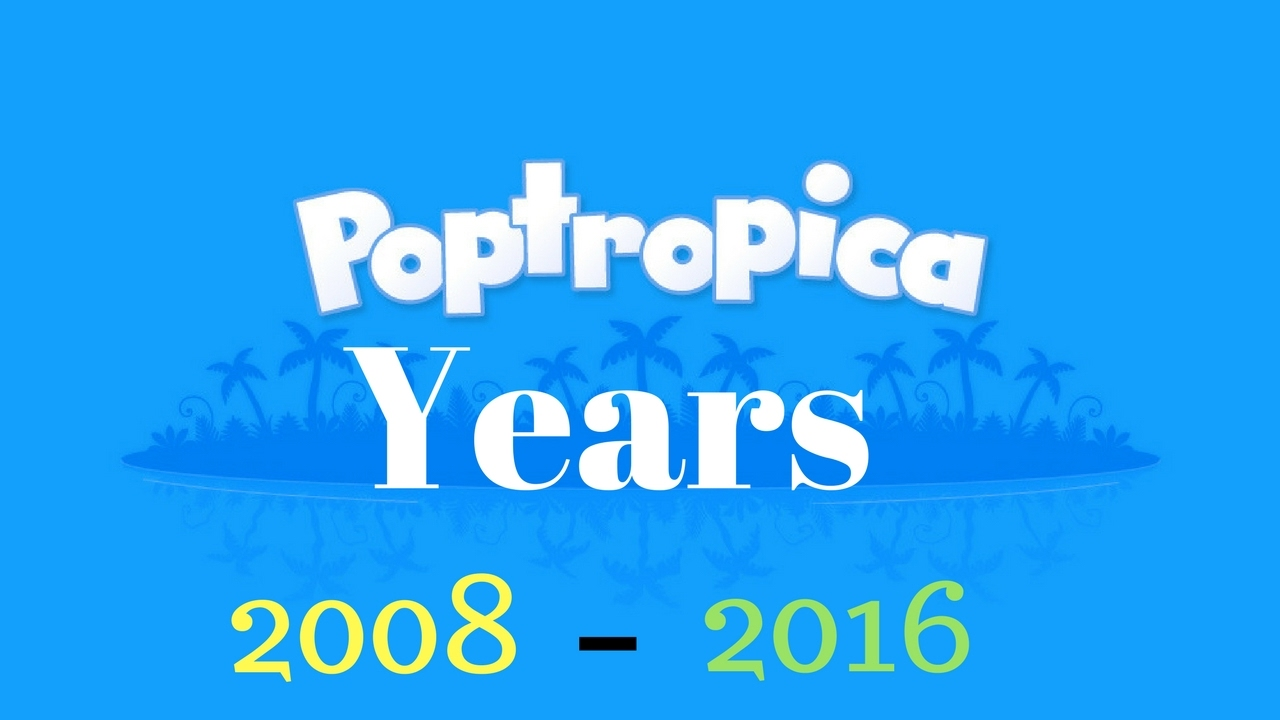 Poptropica-Years 2008-2016 Worst To Best