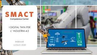 SMACT WEBINAR  I Digital Twin per l'Industria 4 0