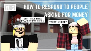 Roblox: Welcome to Bloxburg | How to Respond to People Asking for Money (Part 3)