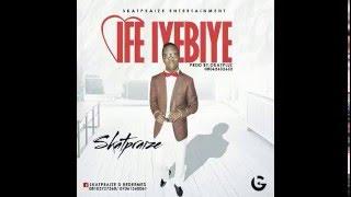 Ife Iyebiye - Skatpraize