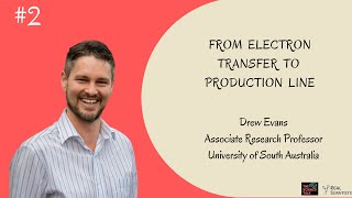 From Electron Transfer to Production Line ft. Drew Evans   #2 Under the Microscope