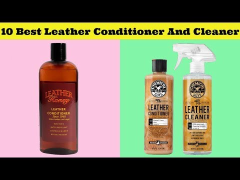 Leather Cleaner: 10 Best Leather Conditioner and Cleaner 2019!