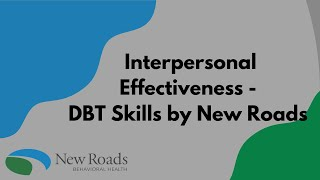 Interpersonal Effectiveness – DBT Skills by New Roads Behavioral Health