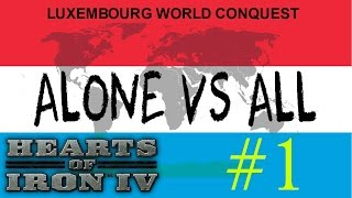 LUXEMBOURG VS ALL | World Conquest #1 ★ Hearts of Iron 4 ★