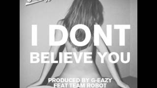 G-Eazy - I Don't Believe You (feat. Team Robot)
