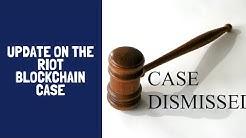 Update on the Riot Blockchain Case
