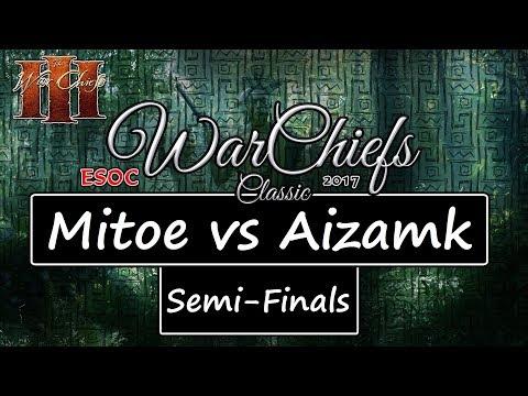 [AoE3] ESOC WarChiefs Classic — SEMI-FINALS: Mitoe vs Aizamk