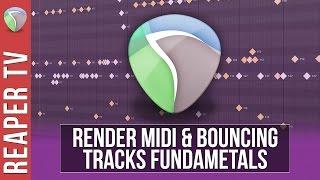 REAPER: Bouncing & Rendering Midi Tracks
