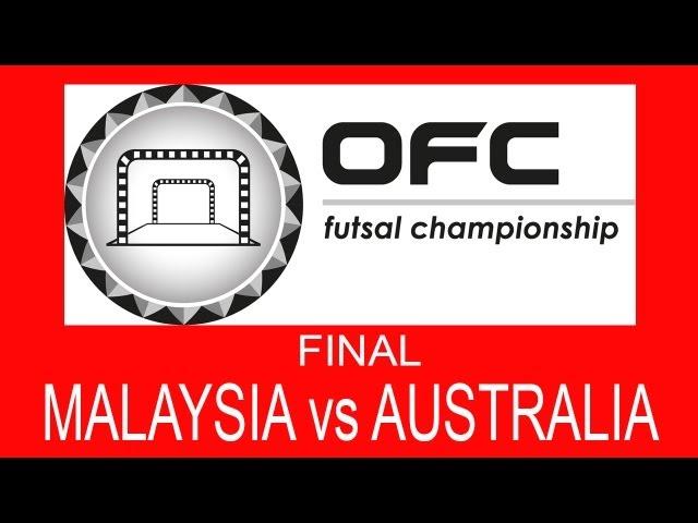 2013 OFC Futsal Championship Invitational / Final / Malaysia vs Australia