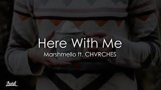 Marshmello - Here With Me (Lyrics / Lyric Video) ft. CHVRCHES
