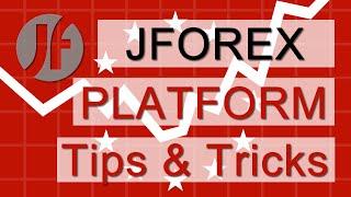 JForex | Forex Trading Platform | Tips and Tricks