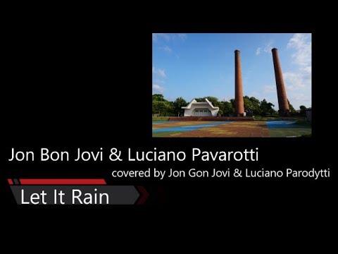 Let it rain By Jon Bon Jovi & Luciano Pavarotti covered song
