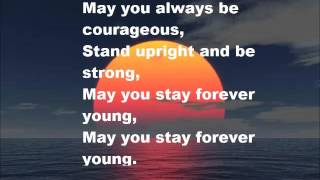 Lyrics to forever young by the talented audra mae. written bob dylan. music belongs