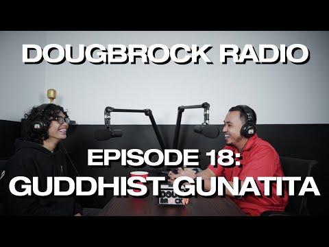 GUDDHIST GUNATITA (WHAT IS YOUR RELIGION & WHY 1096 GANG?) - DOUGBROCK RADIO #18