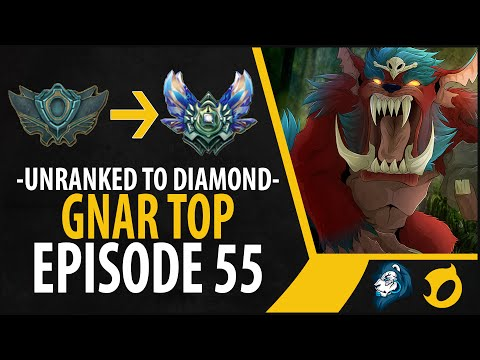 Unranked to Diamond - Gnar Top - Episode 55