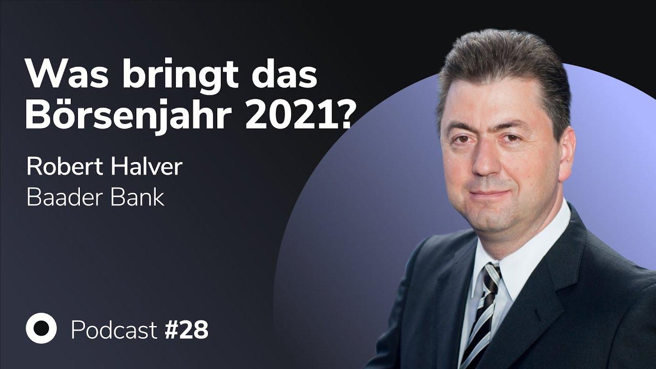 Podcast mit Robert Halver (Baader Bank): Was bringt das Börsenjahr 2021? Money, Markets & Machin