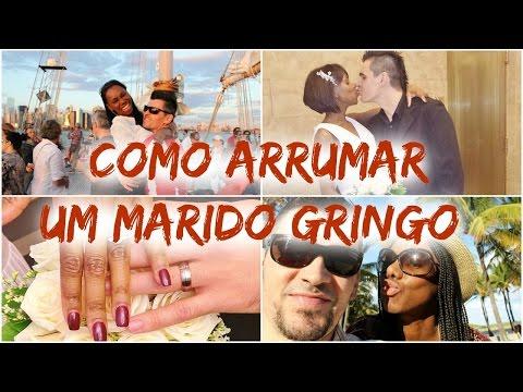 COMO ARRUMAR UM MARIDO GRINGO (OU NAMORADO)