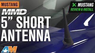 2010-2014 Mustang MMD 5 in. Short Antenna Review & Install