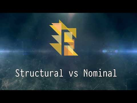 [08/20] Structural vs Nominal typing