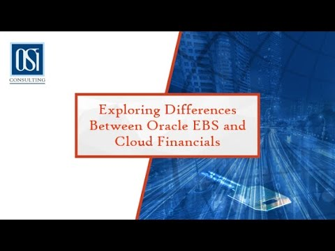 Oracle EBS and Cloud ERP – Financial Applications Features Comparison