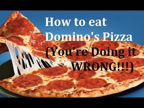 How to eat Domino\'s Pizza (You\'re Doing it WRONG!!!) - YouTube