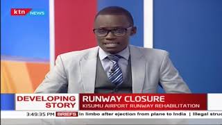 Developing: Kisumu International Airport closed for runway rehabilitation