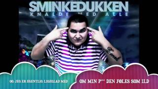 "Sminkedukken ""Knalde Med Alle"" (Officiel Youtube version)"