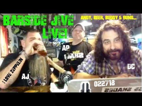 """Barside Jive LIVE 022718 -  """"Andy, Beer, Buddy & Guns"""""""