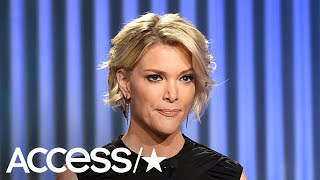 Megyn Kelly's Exit From NBC: How Different Media Are Showing Or Shunning Support | Access