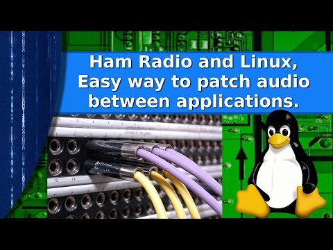 Ham Radio and Linux  - The easy way to patch audio between applications