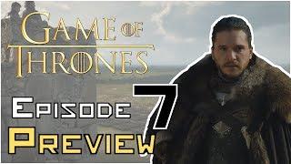 Game Of Thrones Season 7 EPISODE 7 Preview BREAKDOWN/ANALYSIS