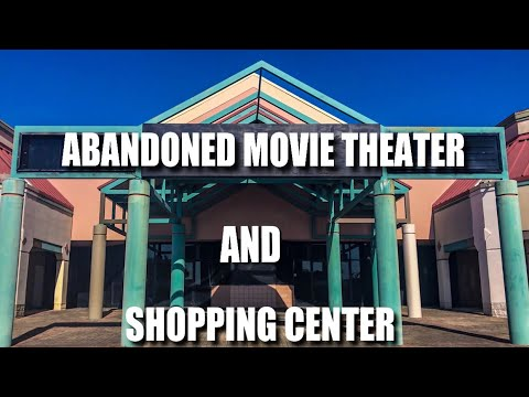 ABANDONED Movie Theater And Shopping Center