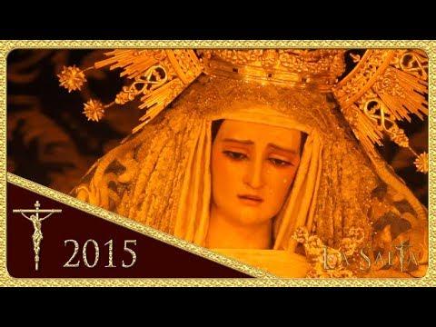 Nuestra Señora de las Lágrimas - La Exaltación (Semana Santa de Sevilla 2015)