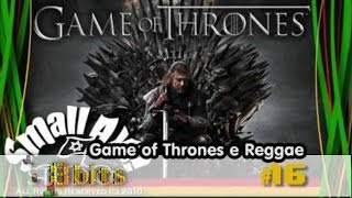 Game of Thrones e Reggae - 8 Bits #16