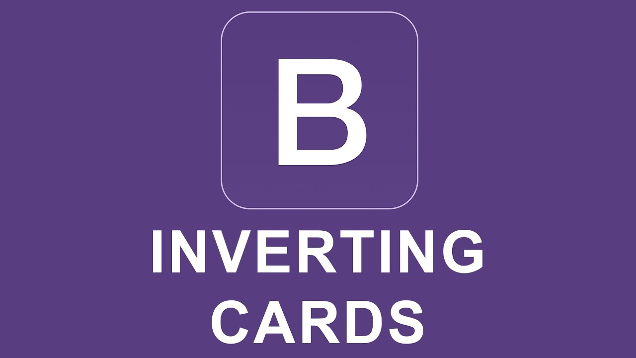 Bootstrap 4 Tutorial 27 - Inverting Cards