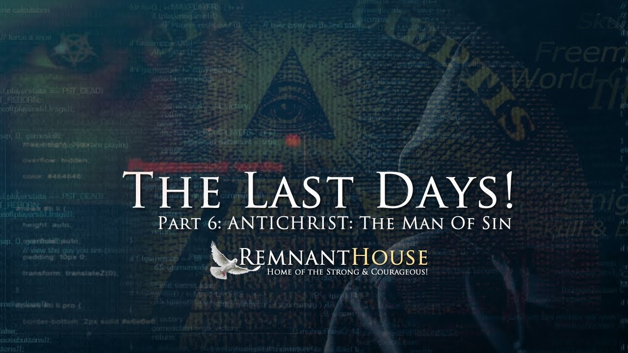 AntiChrist: The Man Of Sin! - Remnant House