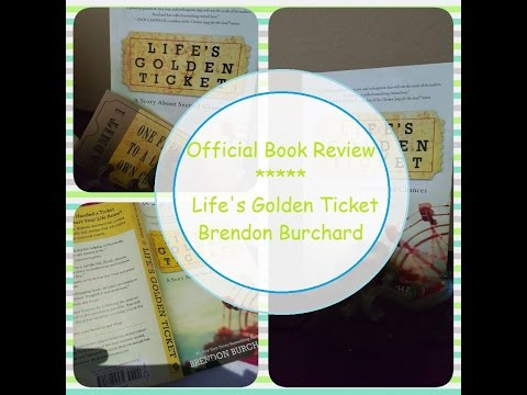 Book Review: Life's Golden Ticket By: Brendon Burchard + FREE book for you
