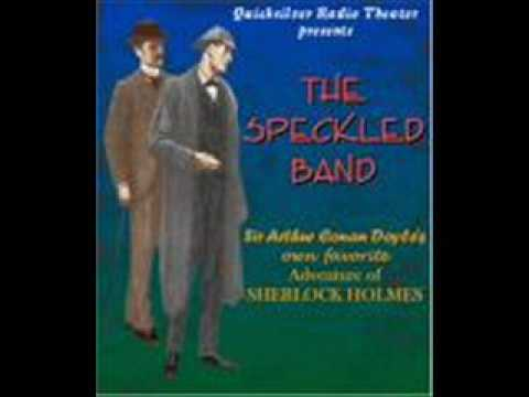 the speckled band by sherlock holmes essay Then there was a little whistle and then a scream and holmes ran to the other room and there was the stepfather dead and with a speckled band on him.