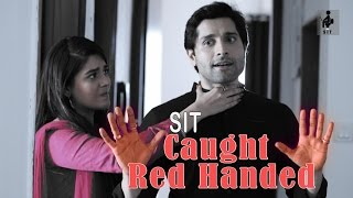 SIT | PKP | Caught RED Handed!! | E 16