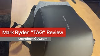 TECH REVIEW | Mark Ryden TAG Anti Theft Backpack Review