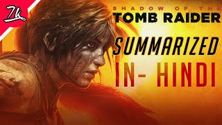 Shadow of the Tomb Raider Story Summarized in Hindi (ending explained)