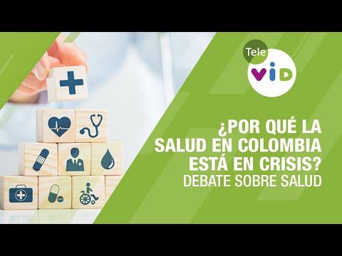 ¿Por Qué La Salud En Colombia Está En Crisis? - Tele VID