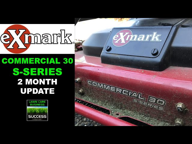 Exmark Commercial 30 S Series | 2 Month Update (2020 model)