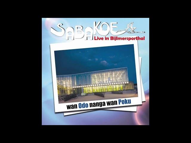 7. Sabakoe - Wan odo anga wan poku  (Live in Bijlmersporthal)