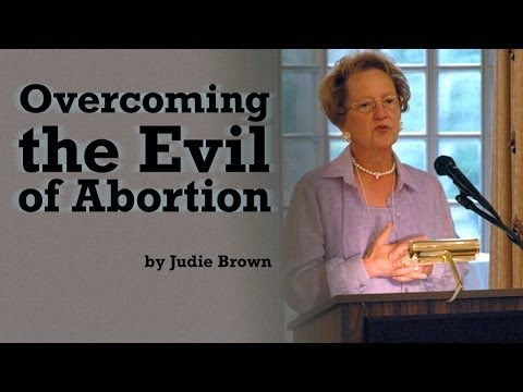 Judie Brown: Overcoming the Evil of Abortion