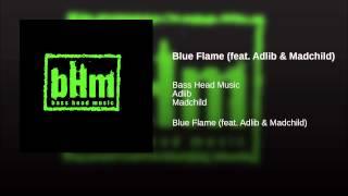 Blue Flame (feat. Adlib & Madchild)