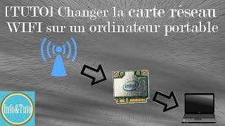 [TUTO] Changer la carte réseau WIFI sur un ordinateur portable