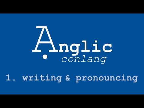 Ạnglic Conlang - 1. Writing & Pronouncing