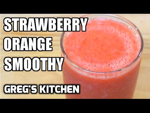 STRAWBERRY ORANGE SMOOTHY RECIPE - Greg's Kitchen