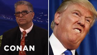 "Deepak Chopra: Donald Trump ""Thinks With His Penis""  - CONAN on TBS"